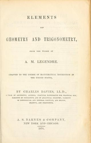 Elements of geometry and trigonometry from the works of A.M. Legendre