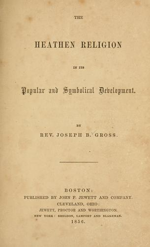 The heathen religion in its popular and symbolical development by Gross, Joseph B.