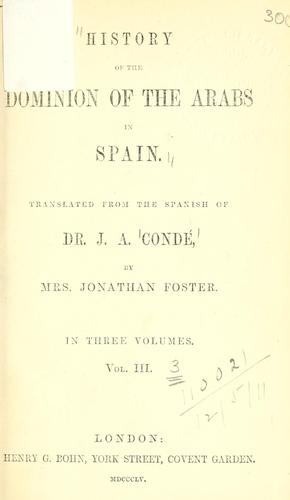 History of the dominion of the Arabs in Spain by José Antonio Conde