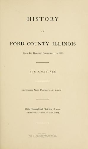 History of Ford County, Illinois by Ernest Arthur Gardner