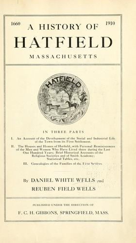 A history of Hatfield, Massachusetts, in three parts by Daniel White Wells