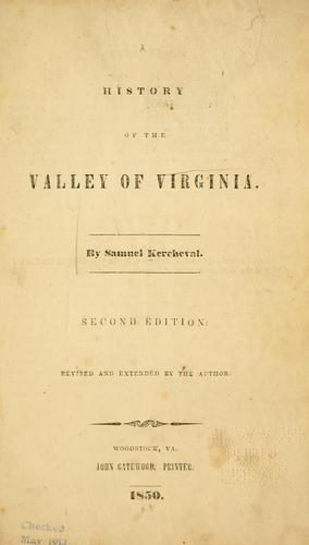 A history of the valley of Virginia by Samuel Kercheval