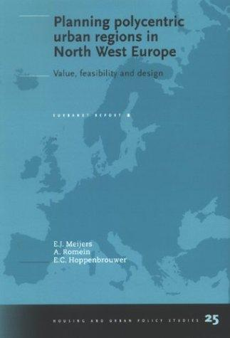 Planning polycentric urban regions in North West Europe by E. J. Meijers