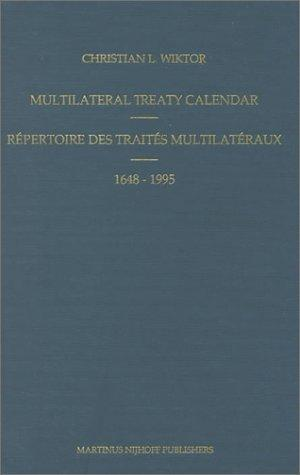 Multilateral Treaty Calendar:Repertoire des Trait Es Multilat Eraux, 1648-1995 by Christian Wiktor