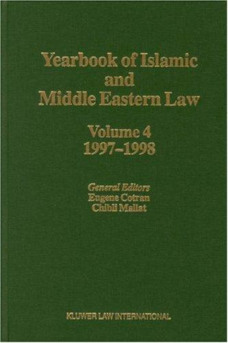 Yearbook of Islamic and Middle Eastern Law 1997/1998 (Yearbook of Islamic & Middle Eastern Law) by Eugene Cotran