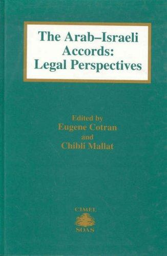 The Arab-Israeli Accords:Legal Perspective (Cimel Book Series, 1) by Eugene Cotran