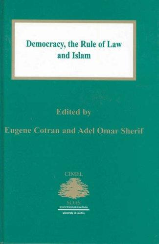 Democracy:The Rule of Law and Islam (Cimel Book Series, 6.) by Eugene Cotran