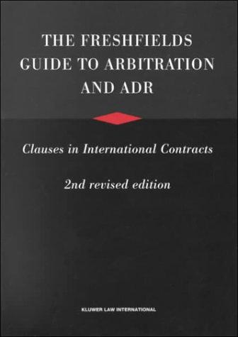 The Freshfields Guide to Arbitration and ADR Clauses in International Contracts by Jan Paulsson