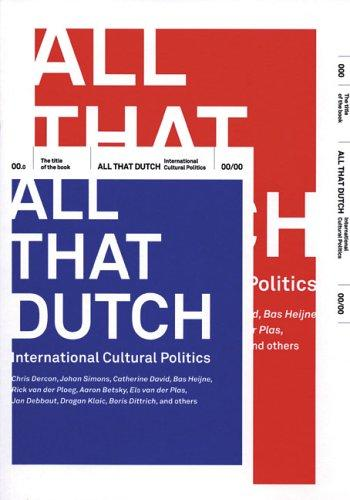 All that Dutch by Aaron Betsky