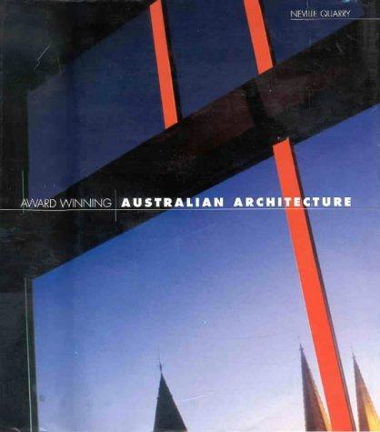 Award winning Australian architecture by Neville Quarry