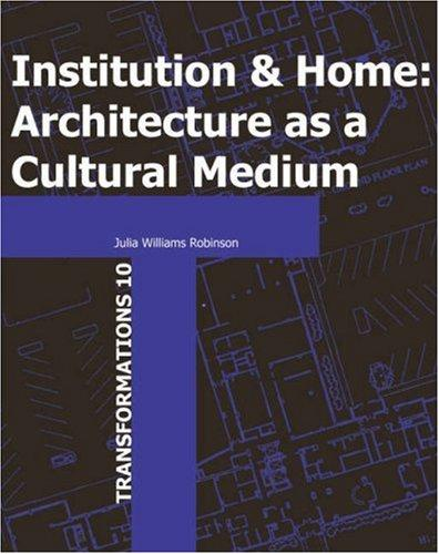 Image 0 of Institution and Home: Architecture as a Cultural Medium (Transformations)